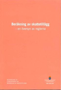 Beräkning av skattetillägg - en översyn av reglerna. SOU 2017:94 : Betänkande från Utredningen om beräkning av skattetillägg