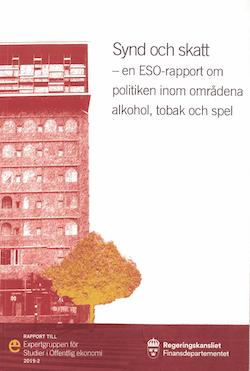 Synd och skatt. ESO-rapport 2019:2 : En ESO-rapport om politiken inom områdena alkohol, tobak och spel