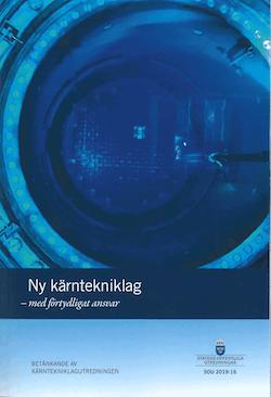 Ny kärntekniklag - med förtydligat ansvar. SOU 2019:16 : Betänkande från Kärntekniklagutredningen (M 2017:05)