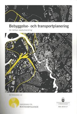 Bebyggelse- och transportplanering för hållbar stadsutveckling. SOU 2019:17 : Betänkande från utredningen Samordning för bostadsbyggande (N 2017:08)