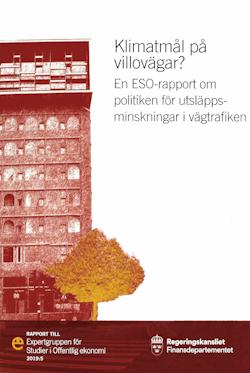 Klimatmål på villovägar? ESO-rapport 2019:5 : En ESO-rapport om politiken för utsläppsminskningar i vägtrafiken