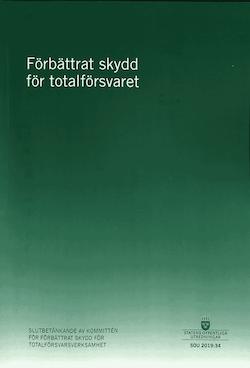 Förbättrat skydd för totalförsvaret. SOU 2019:34 : Slutbetänkande från Kommittén för förbättrat skydd för totalförsvarsverksamhet (Fö 2017:02)