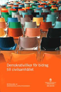 Demokrativillkor för bidrag till civilsamhället. SOU 2019:35 : Betänkande från Demokrativillkorsutredningen (Ku 2018:01)