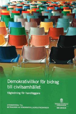 Demokrativillkor för bidrag till civilsamhället. Vägledning för handläggare. SOU 2019:35 : Betänkande från Demokrativillkorsutredningen (Ku 2018:01)