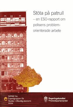 Stöta på patrull. ESO-rapport 2019:6 : En ESO-rapport om polisens problemorienterade arbete.