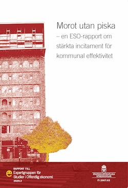 Morot utan piska. ESO-rapport 2020:3 : En Eso-rapport om stärkta incitament för kommunal effektivitet