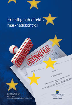 Enhetlig och effektiv marknadskontroll. SOU 2020:49 : Betänkande från 2019 års marknadskontrollutredning (UD 2019:01)