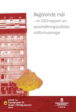 Avgörande mål. ESO-rapport 2020:6 : En ESO-rapport om sysselsättningspolitiska målformuleringar