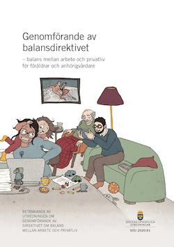 Genomförande av balansdirektivet - balans mellan arbete och privatliv för föräldrar och anhörigvårdare. SOU 2020:81 : Betänkande från Utredningen om genomförande av direktivet om balans... (A 2019:5)