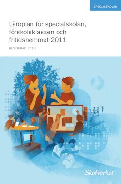 Läroplan för specialskolan, förskoleklassen och fritidshemmet 2011 : reviderad 2019