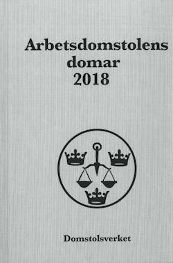 Arbetsdomstolens domar årsbok 2018 (AD)