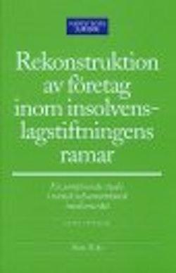 Rekonstruktion av företag inom insolvenslagstiftningens ramar : En jämförande studie i svensk och amerikansk insolvensrätt