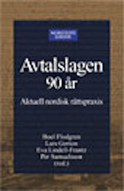 Avtalslagen 90 år : Aktuell nordisk rättspraxis