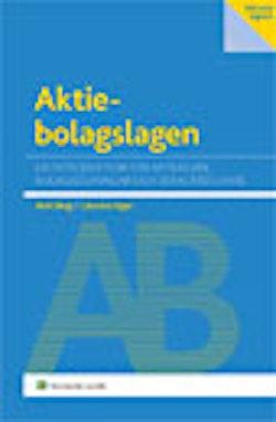 Aktiebolagslagen : en introduktion för aktieägare, bolagsledningar och deras rådgivare