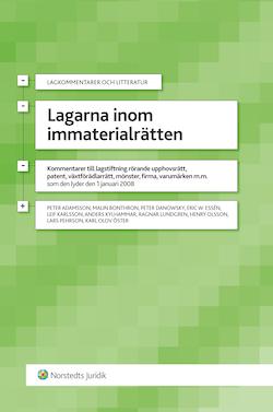 Lagarna inom immaterialrätten : kommentarer till lagstiftning rörande upphovsrätt, patent, växtförädlarrätt, mönster, firma, varumärken m.m som lyder den 1 januari 2008