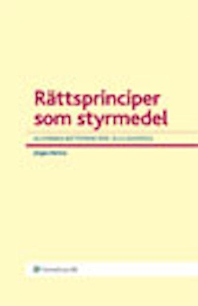 Rättsprinciper som styrmedel : allmänna rättsprinciper i EU:s domstol