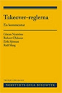 Takeover-reglerna : en kommentar till lagen om offentliga uppköpserbjudanden på aktiemarknaden och börsernas takeover-regler