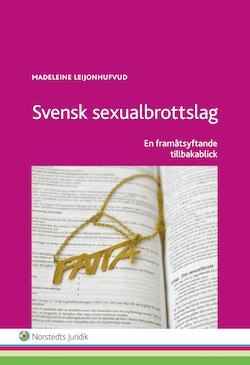 Svensk sexualbrottslag : en framåtsyftande tillbakablick