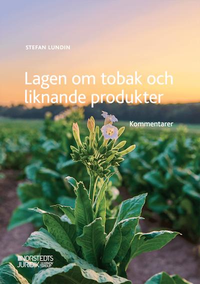 Lagen om tobak och liknande produkter : kommentarer