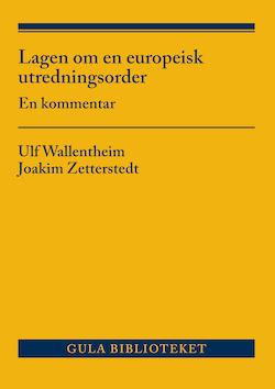 Lagen om en europeisk utredningsorder : En kommentar