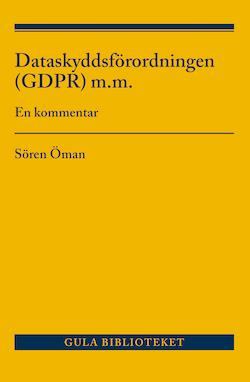 Dataskyddsförordningen (GDPR) m.m. : en kommentar