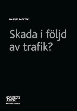 Skada i följd av trafik?