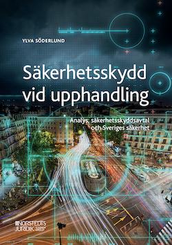 Säkerhetsskydd vid upphandling : Analys, säkerhetsskyddsavtal och Sveriges
