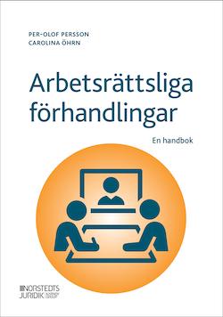 Arbetsrättsliga förhandlingar : En handbok