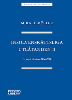 Insolvensrättsliga utlåtanden II : ett urval från åren 2016-2020