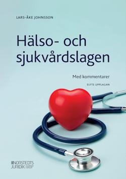 Hälso- och sjukvårdslagen : Med kommentarer