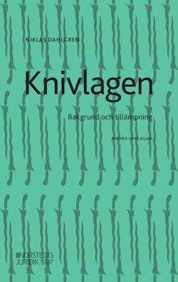 Knivlagen : Bakgrund och tillämpning