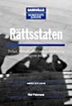 Rättsstaten : Frihet, rättssäkerhet och maktdelning i dagens politik