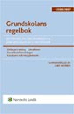 Grundskolans regelbok : bestämmelser om grundskola, förskoleklass och fritidshem. 2006/2007
