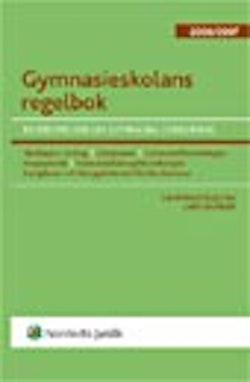 Gymnasieskolans regelbok : bestämmelser om gymnasial utbildning. 2006/2007