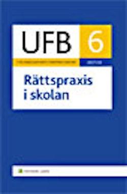 Utbildningsväsendets författningsböcker. 2007/08. D. 6, Rättspraxis i skolan