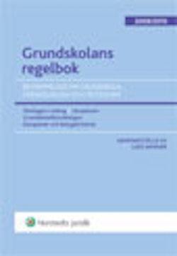 Grundskolans regelbok : bestämmelser om grundskola, förskoleklass och fritidshem. 2009/2010