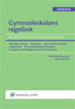 Gymnasieskolans regelbok : bestämmelser om gymnasial utbildning. 2009/2010