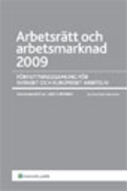 Arbetsrätt och arbetsmarknad 2009 : författningssamling för svenskt och europeiskt arbetsliv