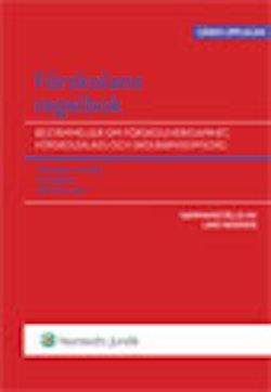 Förskolans regelbok : bestämmelser om förskoleverksamhet, förskoleklass och skolbarnsomsorg : skollagen i utdrag, läroplaner, allmänna råd