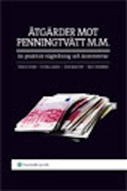 Åtgärder mot penningtvätt m.m. : en praktisk vägledning och kommentar