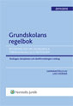 Grundskolans regelbok : bestämmelser om grundskola, förskoleklass och fritidshem. 2011/2012