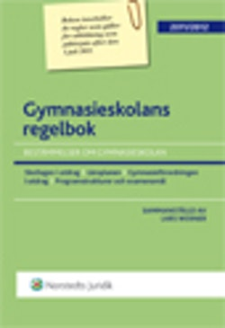 Gymnasieskolans regelbok : bestämmelser om gymnasieskolan. 2011/2012