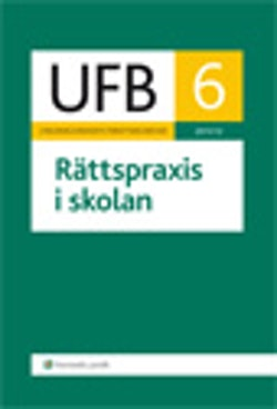 UFB 6 Rättspraxis i skolan 2011/2012