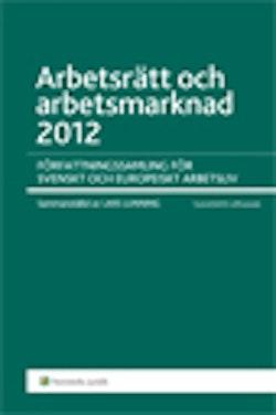 Arbetsrätt och arbetsmarknad 2012