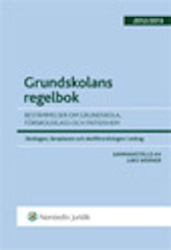 Grundskolans regelbok : bestämmelser om grundskola, förskoleklass och fritidshem. 2012/2013