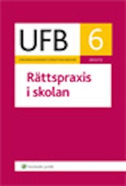 UFB 6 Rättspraxis i skolan 2012/2013