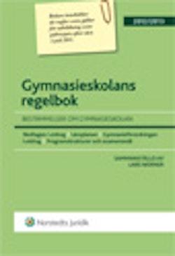 Gymnasieskolans regelbok : bestämmelser om gymnasieskolan.  2012/2013