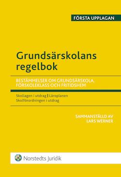 Grundsärskolans regelbok : bestämmelser om grundsärskola, förskoleklass och fritidshem