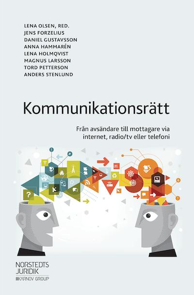 Kommunikationsrätt : från avsändare till mottagare via internet, radio/tv eller telefoni