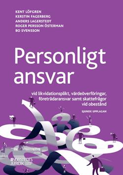 Personligt ansvar : vid likvidationsplikt, värdeöverföringar, företrädaransvar samt skattefrågor vid obestånd